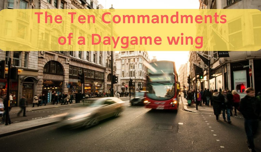 The Ten Commandments of a Daygame Wing