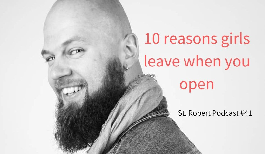 St. Robert Daygame Pick-up Podcast #41: 10 reasons girls leave when you open