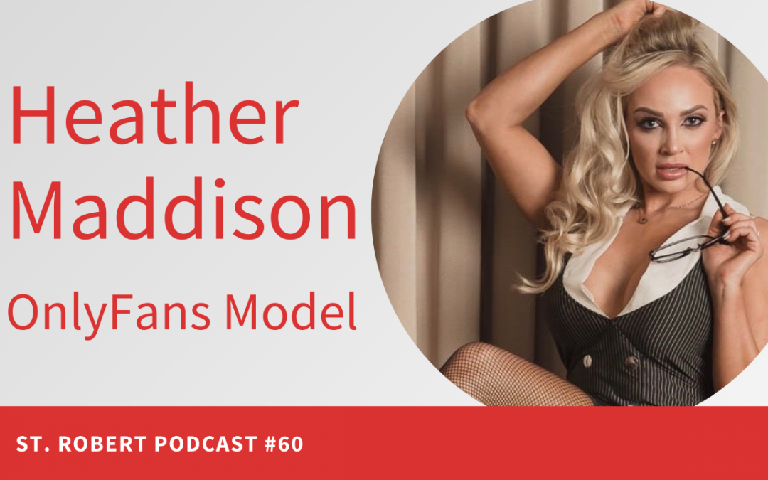 OnlyFans model Heather Maddison | St. Robert Daygame Pick-up Podcast #60
