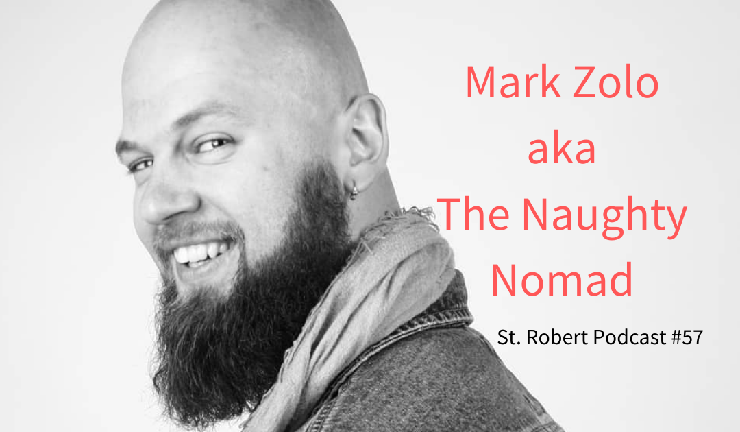 St. Robert Daygame Pick-up Podcast #57: Mark Zolo aka The Naughty Nomad