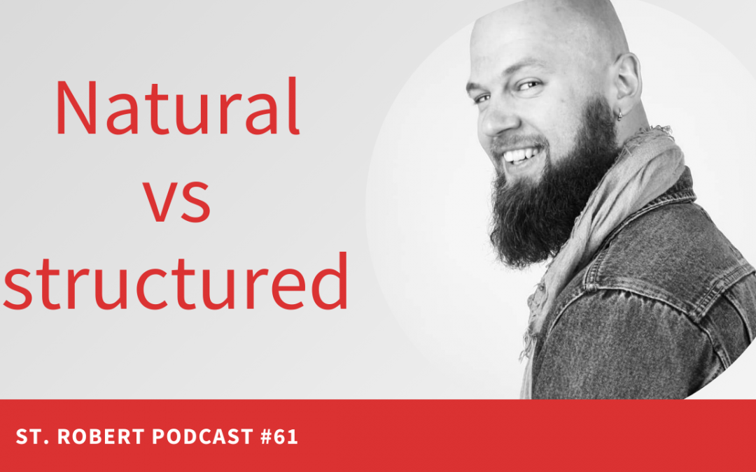 Natural vs structured game | St. Robert Daygame Pick-up Podcast #61