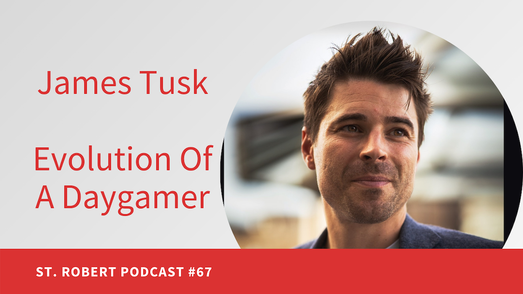 James Tusk. Evolution Of A Daygamer | St. Robert Daygame Pick-up Podcast #67