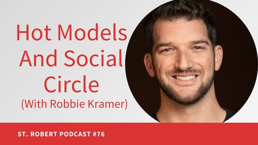 Hot Models And Social Circle (With Robbie Kramer) | St. Robert Daygame Pick-up Podcast #76