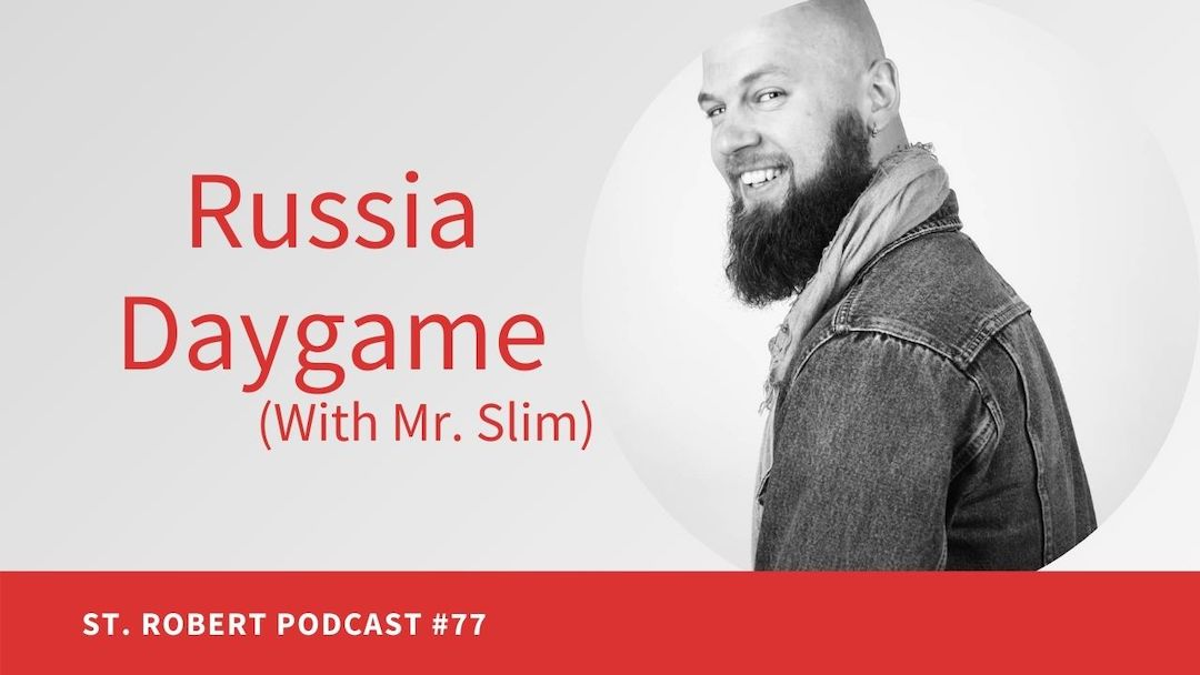 Russia Daygame (With Mr. Slim) | St. Robert Daygame Pick-up Podcast #77