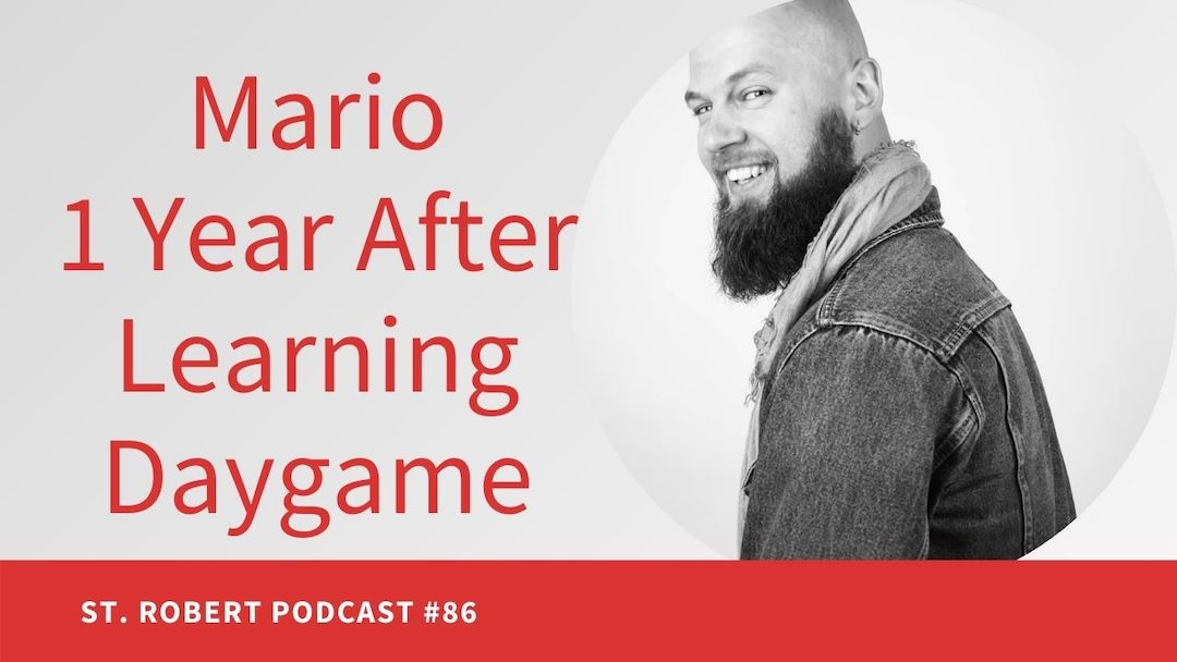 Mario 1 Year After Learning Daygame | St. Robert Daygame Podcast #86