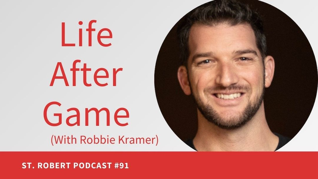 Life After Game (With Robbie Kramer) | St. Robert Daygame Podcast #91